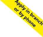 Apply in branch or phone
